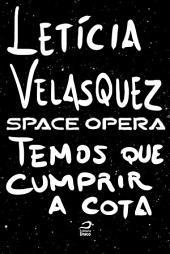 Space Opera - Temos que cumprir a cota