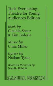 Tuck Everlasting  Theatre for Young Audiences Edition Book