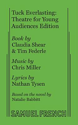 Tuck Everlasting  Theatre for Young Audiences Edition
