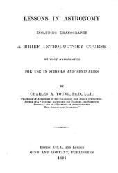 Lessons in Astronomy Including Uranography: A Brief Introductory Course Without Mathematics, for Use in Schools and Seminaries