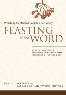 Feasting on the Word  Pentecost and season after Pentecost 1  Propers 3 16