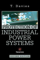 Protection of Industrial Power Systems: Edition 2