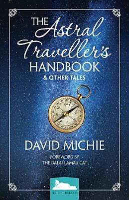 The Astral Traveller s Handbook and Other Tales