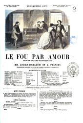 Le fou par amour drame en cinq actes et sept tableaux par Anicet-Bourgeois et A. D'Ennery