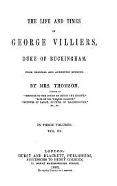 The Life and Times of George Villiers, Duke of Buckingham: Volume 3