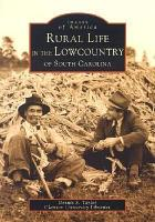 Rural Life in the Lowcountry of South Carolina PDF