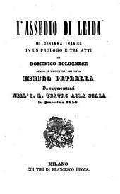 L' assedio di Leida: melodramma tragico in un prologo e tre atti : da rappresentarsi nell'I. R. Teatro alla Scala la quaresima 1856