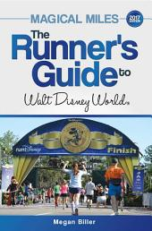 Magical Miles: The Runner's Guide to Walt Disney World 2017