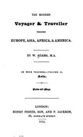 The Modern Voyager and Traveller, Through Europe, Asia, Africa, & America: Volume 2