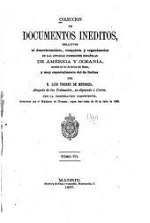 Colección de documentos inéditos, relativos al descubrimiento ... de las antiguas posesiones españolas de América y Oceanía: sacados de los archivos del reino, y muy especialmente del de Indias, Volumen 7