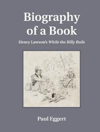 Biography Of A Book Henry Lawson S While The Billy Boils
