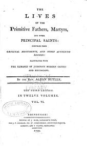 The Lives of the Primitive Fathers, Martyrs, and Other Principal Saints: Compiled from Original Monuments and Other Authentic Records, Volume 6