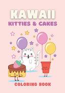 Kawaii Kitties and Cakes Coloring Book