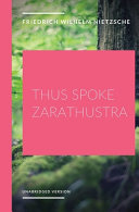 Thus Spoke Zarathustra A Philosophical Novel By German Philosopher Friedrich Nietzsche Book PDF