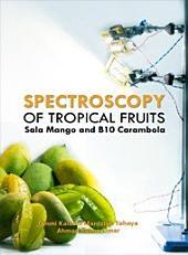 Spectroscopy of Tropical Fruits: Sala Mango and B10 Carambola (Penerbit USM)