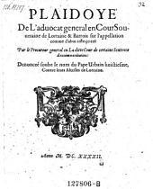Plaidoyer de l'advocat general en cour souveraine de Lorraine et Barrois sur l'appellation comme d'abus interjettee par le procureur general en la ditte cour de certaine sentence d'excommunioation-denoncee sousz le nom du Pape Urban VIII. contre leurs Altesscs de Lorraine