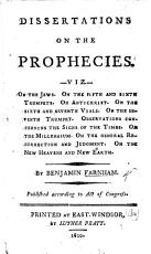 Dissertations on the Prophecies  viz  On the Jews  On the fifth and sixth trumpets  On Antichrist  etc PDF