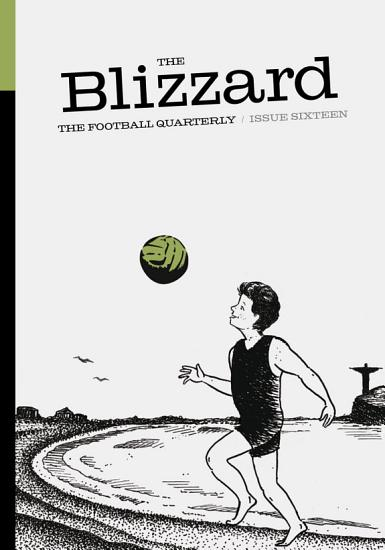 The Blizzard   The Football Quarterly  Issue Sixteen PDF