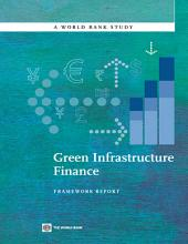 Green Infrastructure Finance: Framework Report