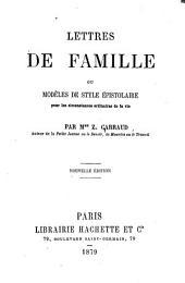 Lettres de famille ou modèles de style èpistolaire pour les circonstances ordinaires de la vie