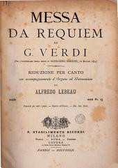 Messa da Requiem: (Per l'anniversario della morte di Alessandro Manzoni 22 Maggio 1874)