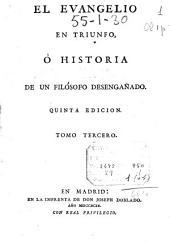 El evangelio en triunfo, ó historia de un filósofo desengañado: tomo tercero, Volumen 3