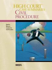 High Court Case Summaries on Civil Procedure, Keyed to Marcus, 5th: Edition 5