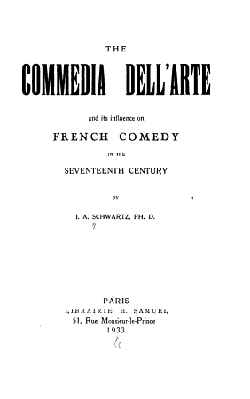 The Commedia Dell arte and Its Influence on French Comedy in the Seventeenth Century PDF