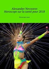 Horoscope sur la santé pour 2018. Horoscope russe