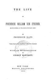 Life of Frederick William Von Steuben, Major General in the Revolutionary Army