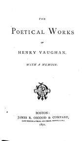 The Poetical Works of Henry Vaughan: With a Memoir