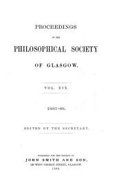 Proceedings of the Royal Philosophical Society of Glasgow: Volume 19