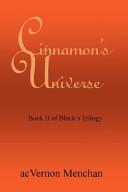 Cinnamon's Universe: Book II of Black's Trilogy