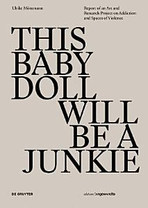 THIS BABY DOLL WILL BE A JUNKIE Book
