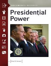 Presidential Power: Documents Decoded