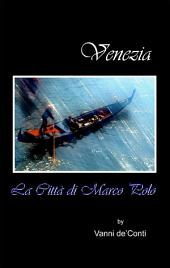 Venezia. La città di Marco Polo