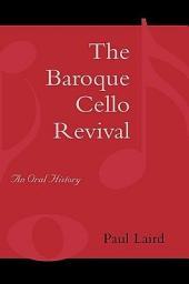 The Baroque Cello Revival: An Oral History