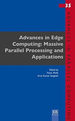 Advances in Edge Computing  Massive Parallel Processing and Applications PDF