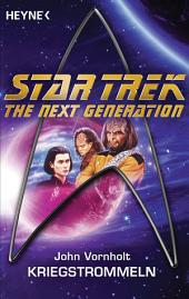 Star Trek - The Next Generation: Kriegstrommeln: Roman
