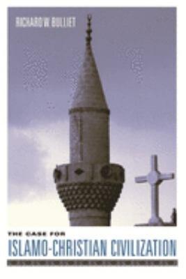 The Case for Islamo Christian Civilization