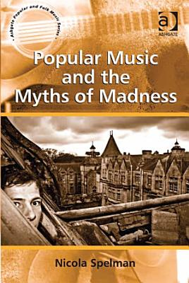 Popular Music and the Myths of Madness PDF