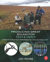 Producing Great Sound for Film and Video: Expert Tips from Preproduction to Final Mix, Edition 4