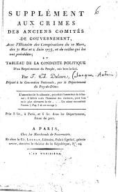 Supplément aux crimes des anciens comités de gouvernement, avec l'histoire des conspirations du 10 mars, des 31 mai et 2 juin 1793, et de celles qui les ont précédées... par J. A. Dulaure