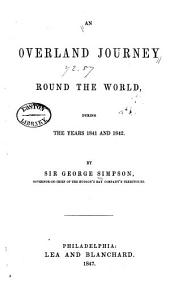 An Overland Journey Round the World: During the Years 1841 and 1842