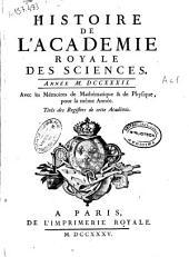 Histoire de l'Academie Royale des Sciences: année MDCCXXXII, avec les memoires de mathematique & de physique, pour la même année, tirés des registres de cette Academie
