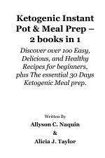 Ketogenic Instant Pot & Meal Prep – 2 books in 1