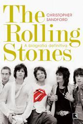 The Rolling Stones: A biografia definitiva