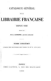 Catalogue général de la librairie française: 1876-1885. Table des matières