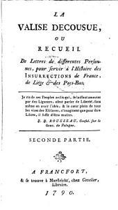 La valise décousue, ou Receuil de lettres ... pour servir à l'histoire des insurrections de France, de Liège et des Pays-Bas: Volume 2