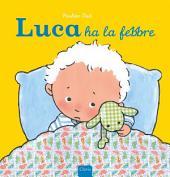 Luca ha la febbre